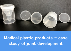 Medical plastic products - case study of joint development